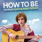 How To Be (Original Soundtrack) by Various Artists
