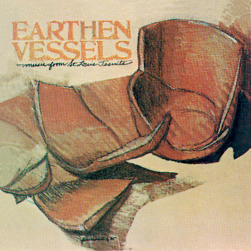 Play & Download Earthen Vessels by St. Louis Jesuits | Napster