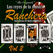 Play & Download Los Reyes De La Música Ranchera Volume 2 by Miguel Aceves Mejia | Napster