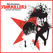 Play & Download Nick Terranova Starkillers Remixes and Originals by Various Artists | Napster