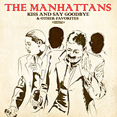 Play & Download Kiss And Say Goodbye & Other Favorites by The Manhattans | Napster