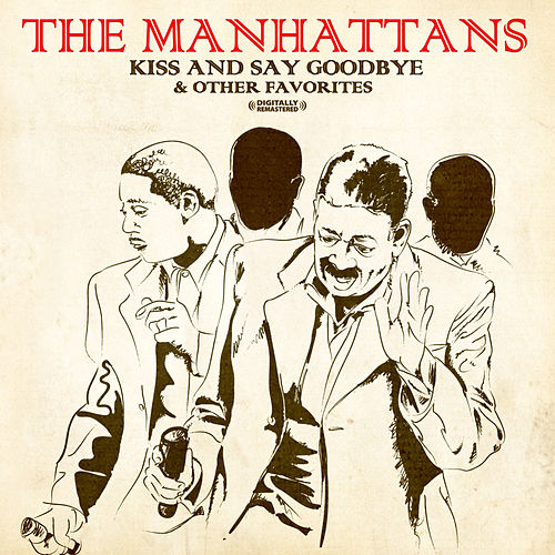 Kiss And Say Goodbye & Other Favorites by The Manhattans