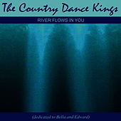 Play & Download River Flows in you (Dedicated to Bella & Edward) by Country Dance Kings | Napster