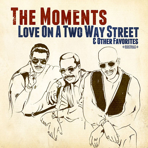 Love On A Two Way Street & Other Favorites by The Moments