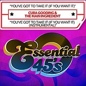 Play & Download You've Got To Take It (If You Want It) / You've Got To Take It (If You Want It) (Instrumental) [Digital 45] by Cuba Gooding | Napster