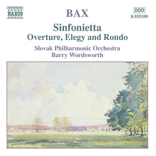Play & Download Bax: Sinfonietta / Overture, Elegy and Rondo by Barry Wordsworth | Napster