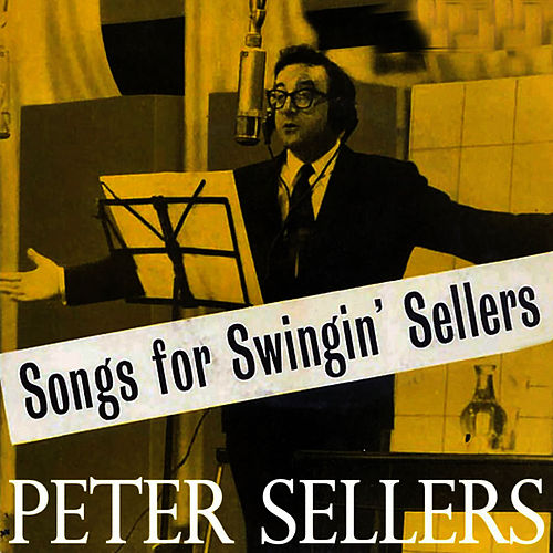 Songs For Swingin' Sellers by Peter Sellers