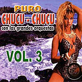 Puro Chucu Chucu Volume 3 by Various Artists