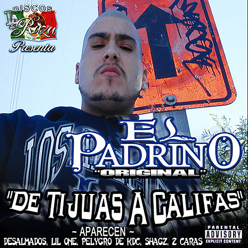Play & Download De Tijuas A Califas by El Padrino | Napster