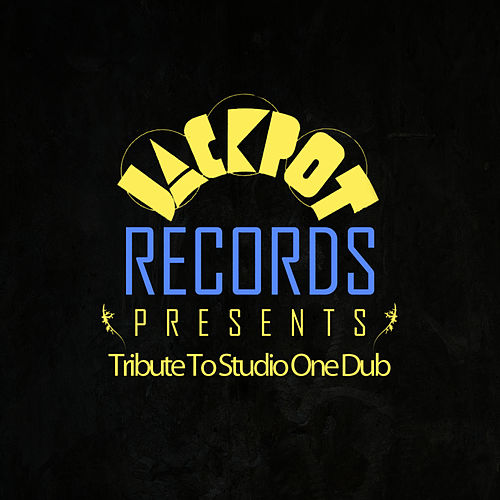 Jackpot Presents Tribute To Studio One Dub by King Tubby
