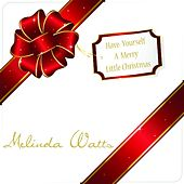 Have Yourself A Merry Little Christmas - Single by Melinda Watts
