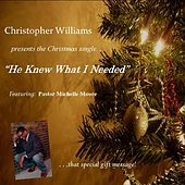 He Knew What I Needed (feat. Michelle Moore) - Single by Christopher Williams