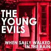 When Sally Walked In The Rain - Single by The Young Evils