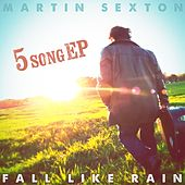 Fall Like Rain by Martin Sexton