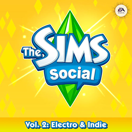 Play & Download The Sims Social Volume 2: Electro & Indie by Various Artists | Napster