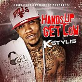 Play & Download Hands Up Get Low - Single by Kstylis | Napster
