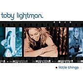Little Things by Toby Lightman
