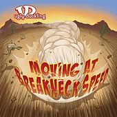 Moving At Breakneck Speed by Ugly Duckling