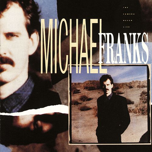The Camera Never Lies von Michael Franks