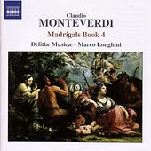 Play & Download Monteverdi, C.: Madrigals, Book 4 (Il Quarto Libro De' Madrigali, 1603) by Marco Longhini | Napster