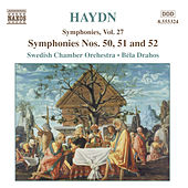Play & Download Haydn: Symphonies, Vol. 27 (Nos. 50, 51, 52) by Bela Drahos | Napster