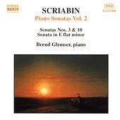 Play & Download Scriabin: Piano Sonatas, Vol.  2 by Bernd Glemser | Napster