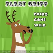 Play & Download Deers Gone Wild - Single by Parry Gripp | Napster