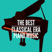 Play & Download The Best Classical Era Piano Music by Various Artists | Napster