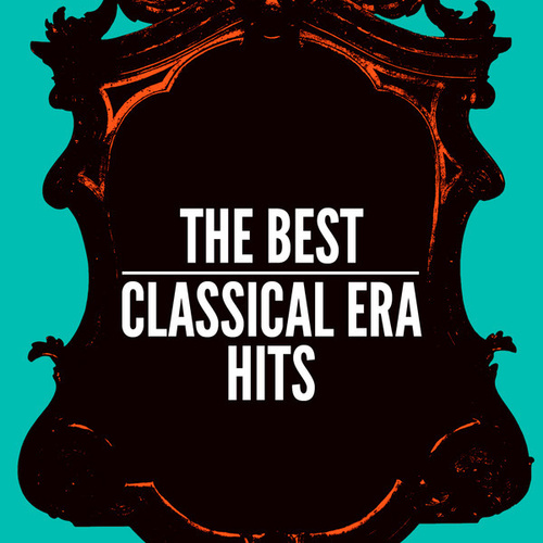 The Best Classical Era Hits by Various Artists