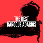 Play & Download The Best Baroque Adagios by Various Artists | Napster