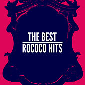 Play & Download The Best Rococo Hits by Various Artists | Napster