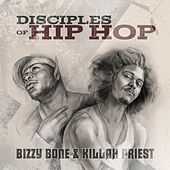Disciples of Hip Hop by Bizzy Bone