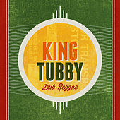 Play & Download Dub Reggae by King Tubby | Napster