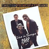 Live In Europe 1988 by Tom Principato