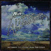 Play & Download Between The Heart and Home by From Atlantis | Napster
