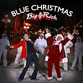Play & Download Blue Christmas by Big & Rich | Napster