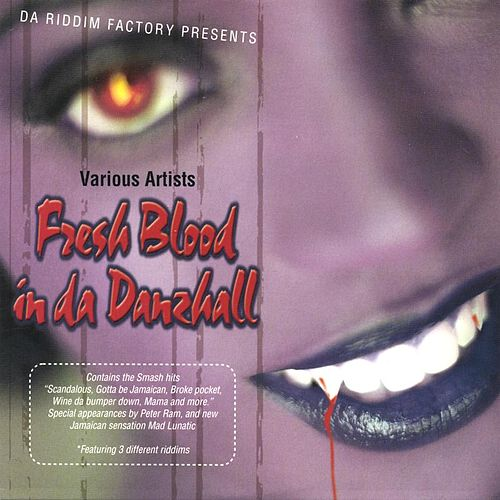 Play & Download Fresh Blood In Da Danzhall by Various Artists | Napster