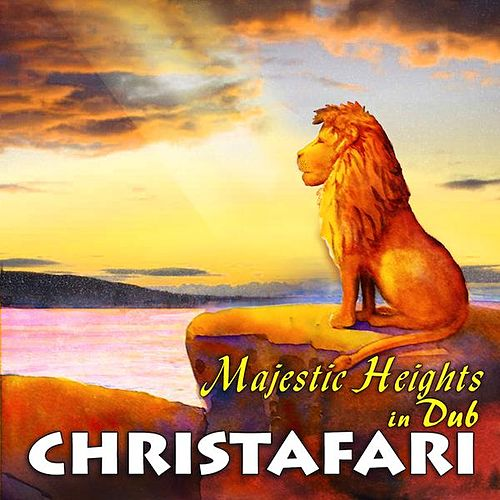 Majestic Heights In Dub by Christafari