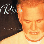 Play & Download Across My Heart by Kenny Rogers | Napster