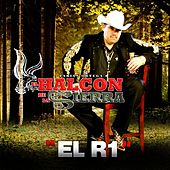 Play & Download El R1 by El Halcon De La Sierra | Napster