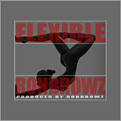 Play & Download Flexible by Ron Browz | Napster
