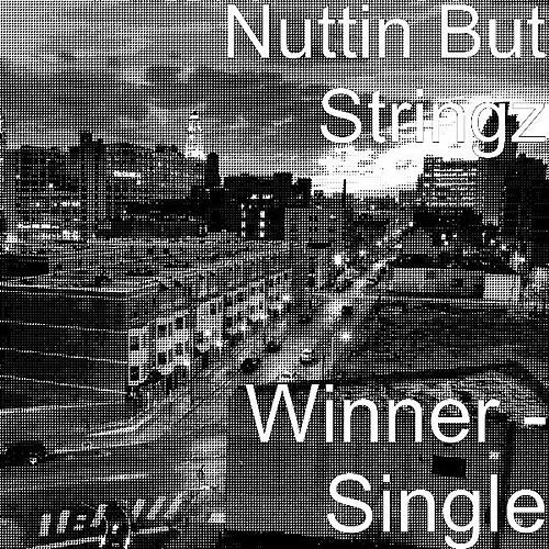 Winner - Single by Nuttin' But Stringz