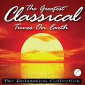 The Greatest Classical Tunes On Earth by The Relaxation Collection