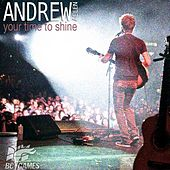 Play & Download Your Time To Shine (2012 Bc Winter Games Theme Song) - Single by Andrew Allen | Napster