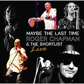 Play & Download Maybe the Last Time by Roger Chapman | Napster