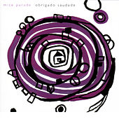 Play & Download Obrigado Saudade by Mice Parade | Napster