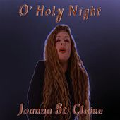 O Holy Night - Single by Joanna St. Claire