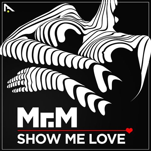 Play & Download Show Me Love - Single by Mr. M. | Napster