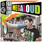 Megaloud by Far Too Loud