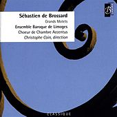 Brossard: Grand Motets by Christophe Coin